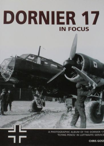 Dornier 17 in Focus, by Chris Goss